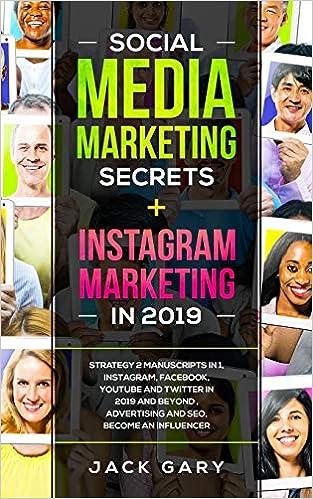 Social Media Marketing Secrets + Instagram Marketing in 2019