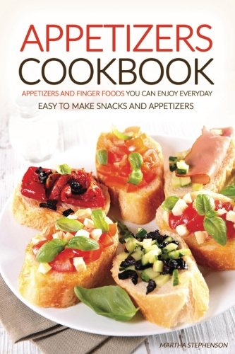 Appetizers Cookbook Finger Everyday Friends
