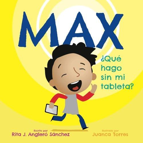 Max: Que hago sin mi tableta (Spanish Edition)