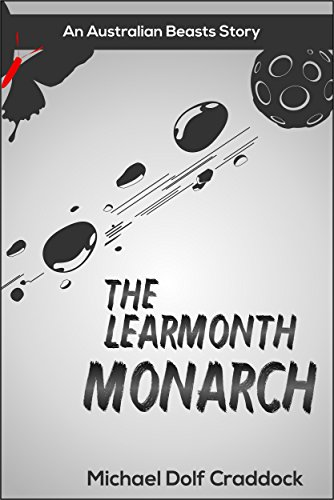 The Learmonth Monarch: An Australian Beasts Story by Michael Dolf Craddock