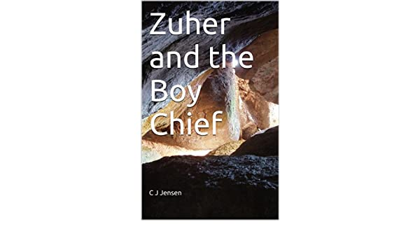 Zuher and the Boy Chief (Adventures of Zuher Book 1)