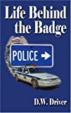 Life Behind the Badge, Doug Driver, 1591294231