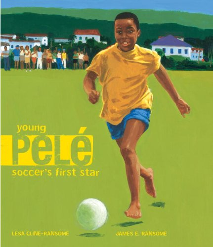 Young Pele: Soccer's First Star by Schwartz & Wade