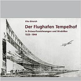 Der Flughafen Tempelhof In Entwurfszeichnungen Und Modellen 1935
