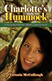 Charlotte's Hummock: a Young Adult Woman's Mystery Detective Novel, Victoria McCullough, 1424167035