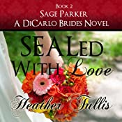 SEALed with Love: DiCarlo Brides, Book 2 | Heather Tullis