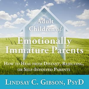 Adult Children of Emotionally Immature Parents Audiobook