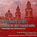 Valladolid 1809. Historia De Una Conspiración [Valladolid 1809: History of a Conspiracy] | Moisés Guzmán Pérez