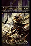 A Fortress in Shadow, Glen Cook, 1597801003