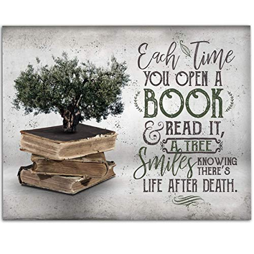 - Each Time You Open A Book And Read It, A Tree Smiles - 11x14 Unframed Art Print - Great Gift to Book Lovers and Library Decor, Also Makes a Great Gift Under $15