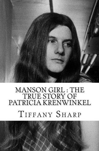 Manson Girl : The True Story of Patricia Krenwinkel