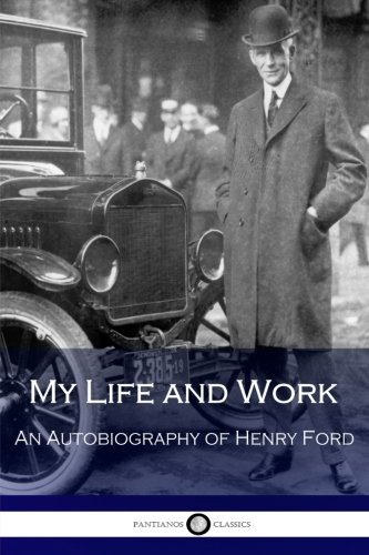 My Life and Work: An Autobiography of Henry Ford (Henry Ford Model T Car compare prices)
