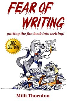 Fear of Writing: putting the fun back into writing! by [Thornton, Milli]