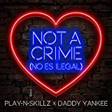 Not a Crime (No Es Ilegal)
