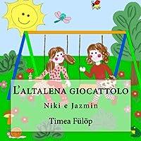 L'altalena Giocattolo: Niki E Jazmin: Volume 3