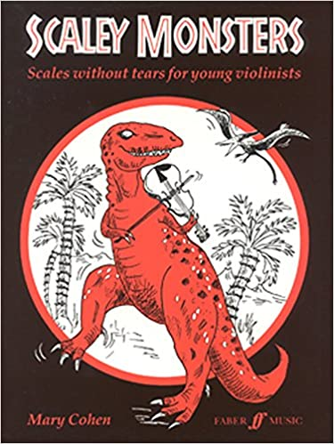 Scaley Monsters for Violin: Scales Without Tears for Young Violinists (Faber Edition)