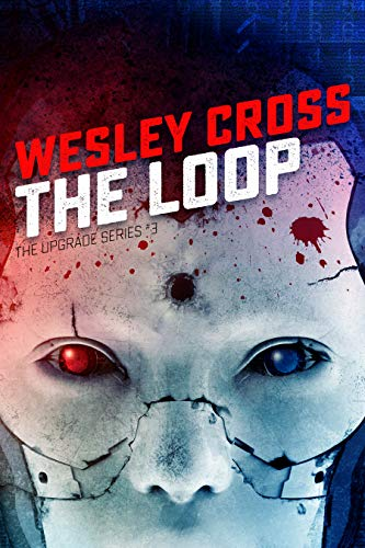 THE LOOP (The Upgrade Book 3)
