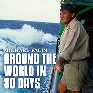 Michael Palin: Around the World in 80 Days Audiobook
