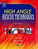 img - for High Angle Rescue Techniques by Vines, Tom Published by Jones & Bartlett Learning 3rd (third) edition (2012) Paperback book / textbook / text book