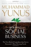 Building Social Business, Muhammad Yunus, 1586488244