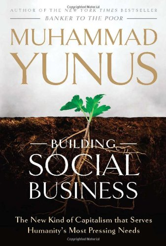 Building Social Business: The New Kind of Capitalism That Serves Humanity's Most Pressing Needs (Hardcover)-cover