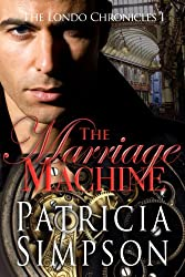 The Marriage Machine (The Londo Chronicles Book 1)