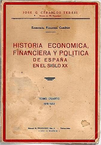 HISTORIA ECONOMICA, FINANCIERA Y POLITICA DE ESPAÑA EN EL SIGLO XX ...
