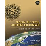 Ther Sun, the Earth, and Near-Earth Space: A Guide to the Sun-Earth System