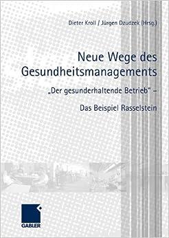 Book Neue Wege des Gesundheitsmanagements: 'Der gesunderhaltende Betrieb' - Das Beispiel Rasselstein
