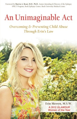 Read Online An Unimaginable Act: Overcoming and Preventing Child Abuse Through Erin's Law ebook