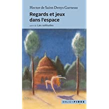 Regards et jeux dans l'espace (French Edition)