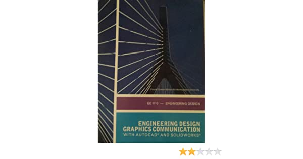 Engineering Design Graphics Communication 4th Edition With Autocad And Solidworks Northeastern University Mark Dix Paul Riley James D Bethune 9781269404754 Amazon Com Books