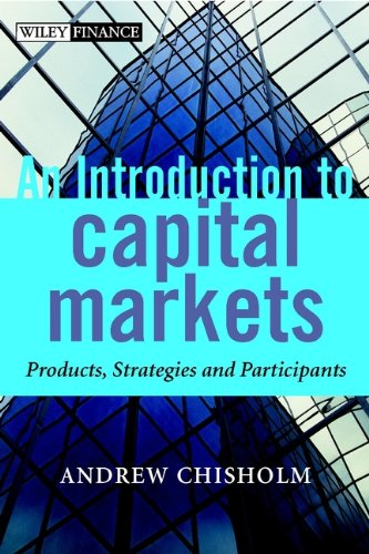 An Introduction To Capital Markets  Products  Strategies  Participants  The Wiley Finance Series
