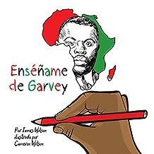 Enséñame de Garvey (Spanish Edition)
