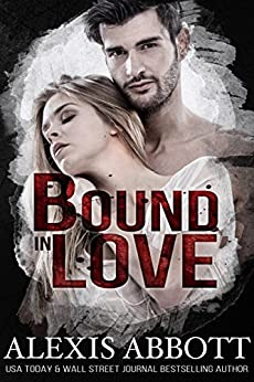 Bound in Love (Bound to the Bad Boy Book 3) by [Abbott, Alexis]