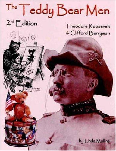 Berryman Bear - The Teddy Bear Men 2nd Edition: Theodore Roosevelt & Clifford Berryman