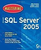 Mastering Microsoft SQL Server 2005, Mike Gunderloy and Joseph L. Jorden, 0782143806