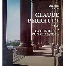 Claude Perrault, 1613-1688, ou, La curiosité d'un classique