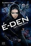 E-Den - tome 3 Les mutants (03)