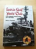 Tonkin Gulf Yacht Club, Rene J. Francillon, 0870216961