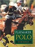 Playmaker Polo, Hugh Dawnay, 0851319009