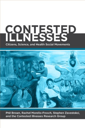 Contested Medicine - Contested Illnesses: Citizens, Science, and Health Social Movements
