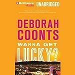 Wanna Get Lucky? | Deborah Coonts