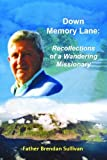 Front cover for the book Down Memory Lane: Recollections of a Wandering Missionary by Father Brendan Sullivan