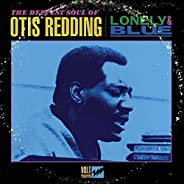 Lonely & Blue: The Deepest Soul Of Otis Redding