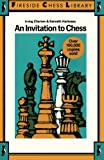 An Invitation To Chess-Irving Chernev Kenneth Harkness