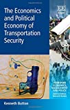 img - for The Economics and Political Economy of Transportation Security (Transport Economics, Management and Policy series) book / textbook / text book