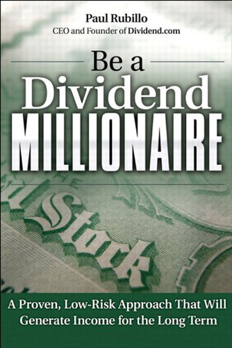 Be A Dividend Millionaire Proven Low Risk Approach That Will Generate Income