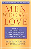 Men Who Can't Love: How to Recognize a Commitmentphobic Man Before He Breaks Your Heart