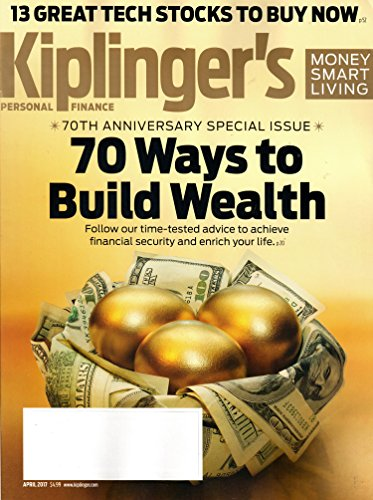 Kiplinger's Personal Finance Magazine April 2017   70 Ways to Build Wealth